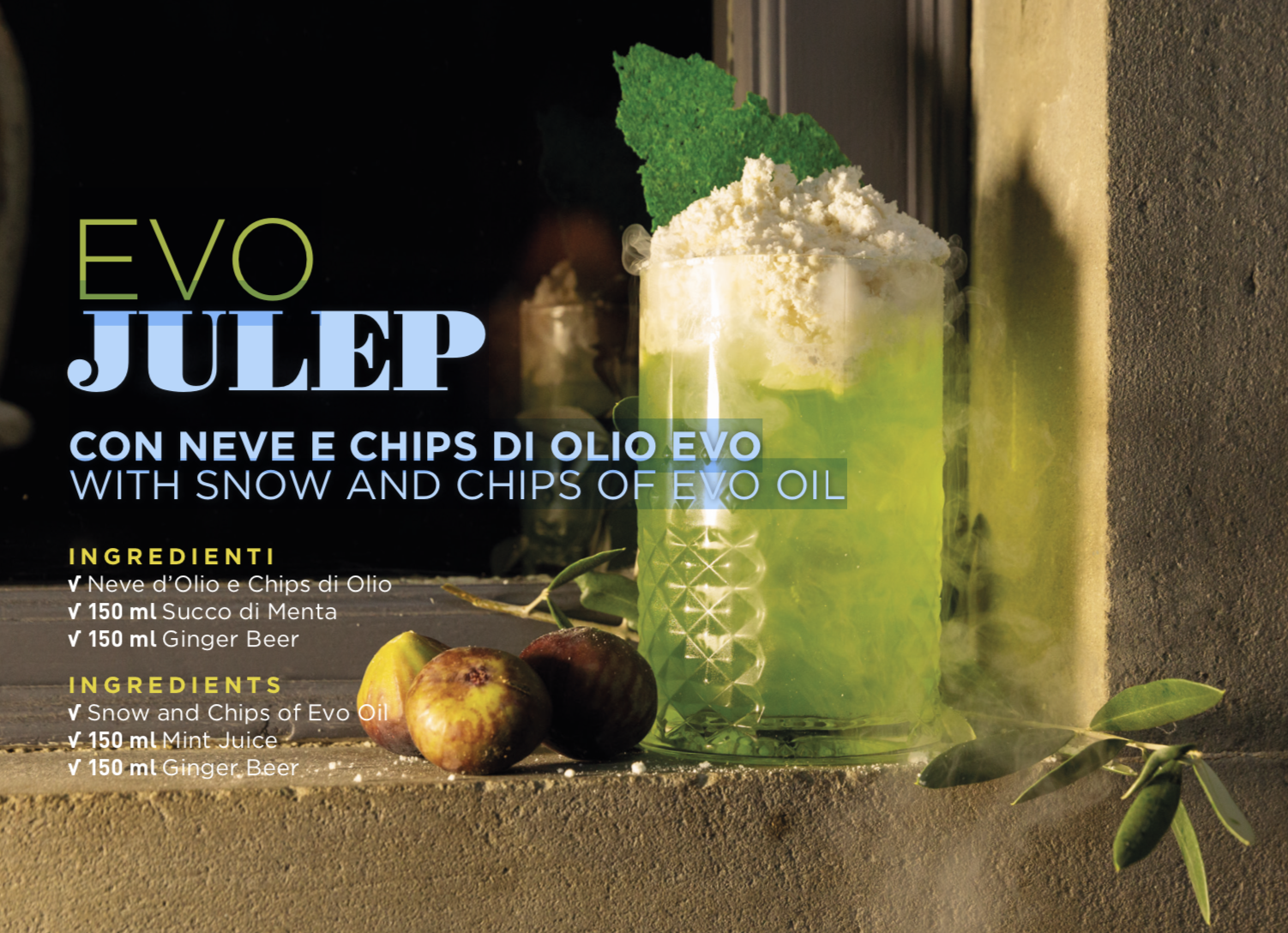 EVO JULEP WITH SNOW AND CHIPS OF EVO OIL